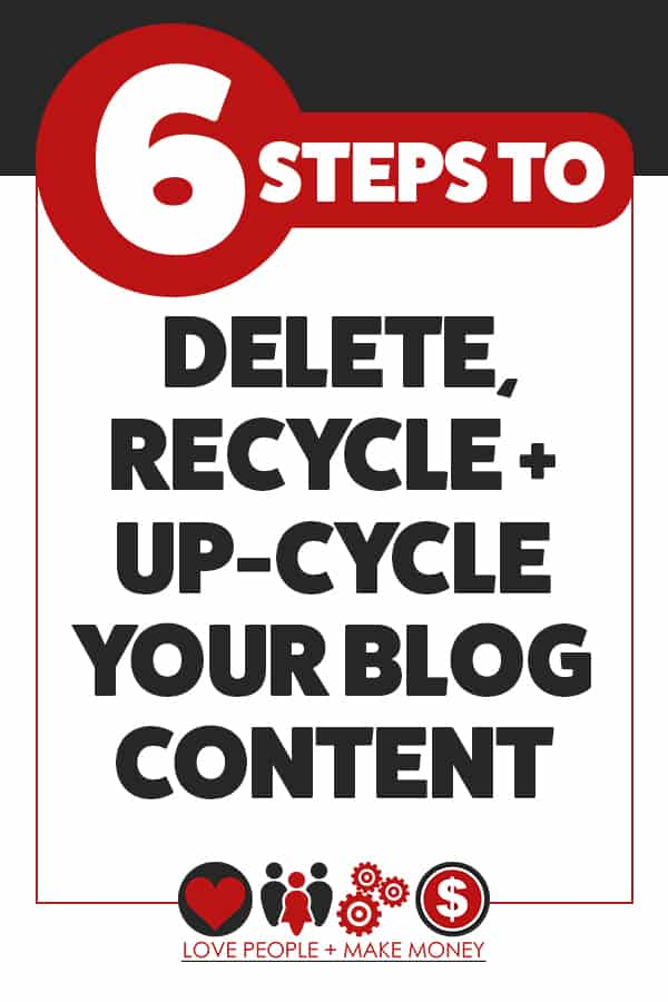When's the last time you went through old content and did some housekeeping of it? Here are 6 steps to delete, recycle & up-cycle it. #solopreneur #solopreneurs #bloggingtips