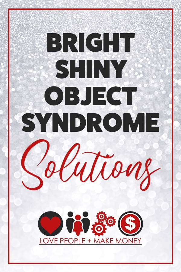 Suffer from bright shiny object syndrome? Here are some useful tips to help you manage it. #solopreneur #solopreneurs #business #brightshinyobject #brightshinyobjectsyndrome #mindset #businessmindset #businesssuccess