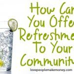How Can You Offer Refreshment To Your Community?