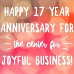 Lessons From 17 Years Of Joyful Business