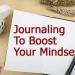Journaling To Boost Your Mindset