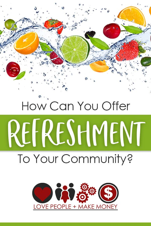 How to offer refreshment to your community. #community #lovepeoplemakemoney #community #buildingcommunity #solopreneur #businesssuccess #business