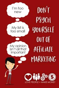 Don't psych yourself out of affiliate marketing