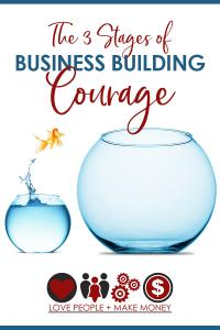The 3 stages of biz building courage & how courage grows through each. #lovepeoplemakemoney #solopreneur #businesssuccess #business #businessideas