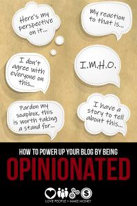 How to Power Up Your Blog by Being Opinionated