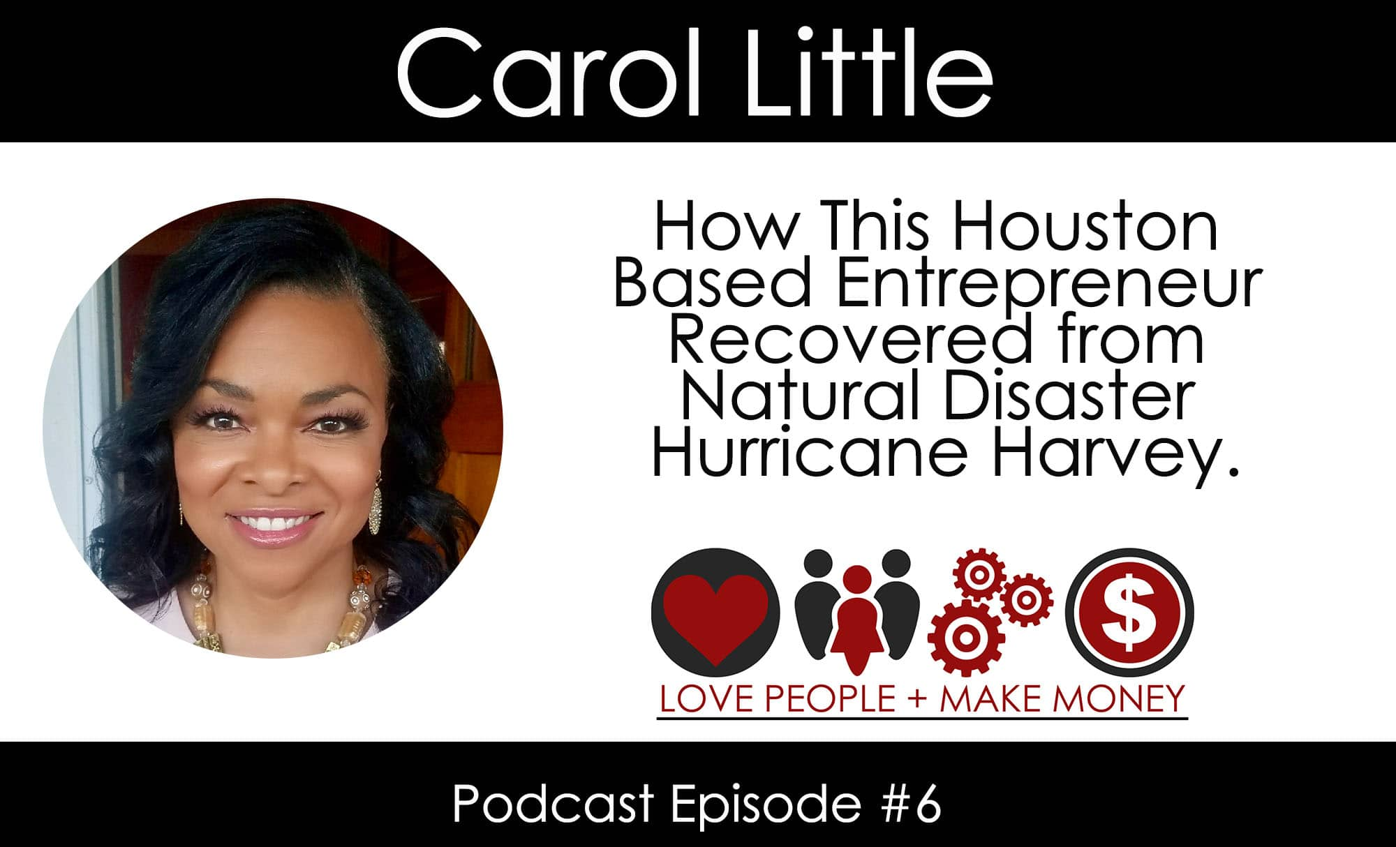 Podcast #6: Coming Back From A Natural Disaster