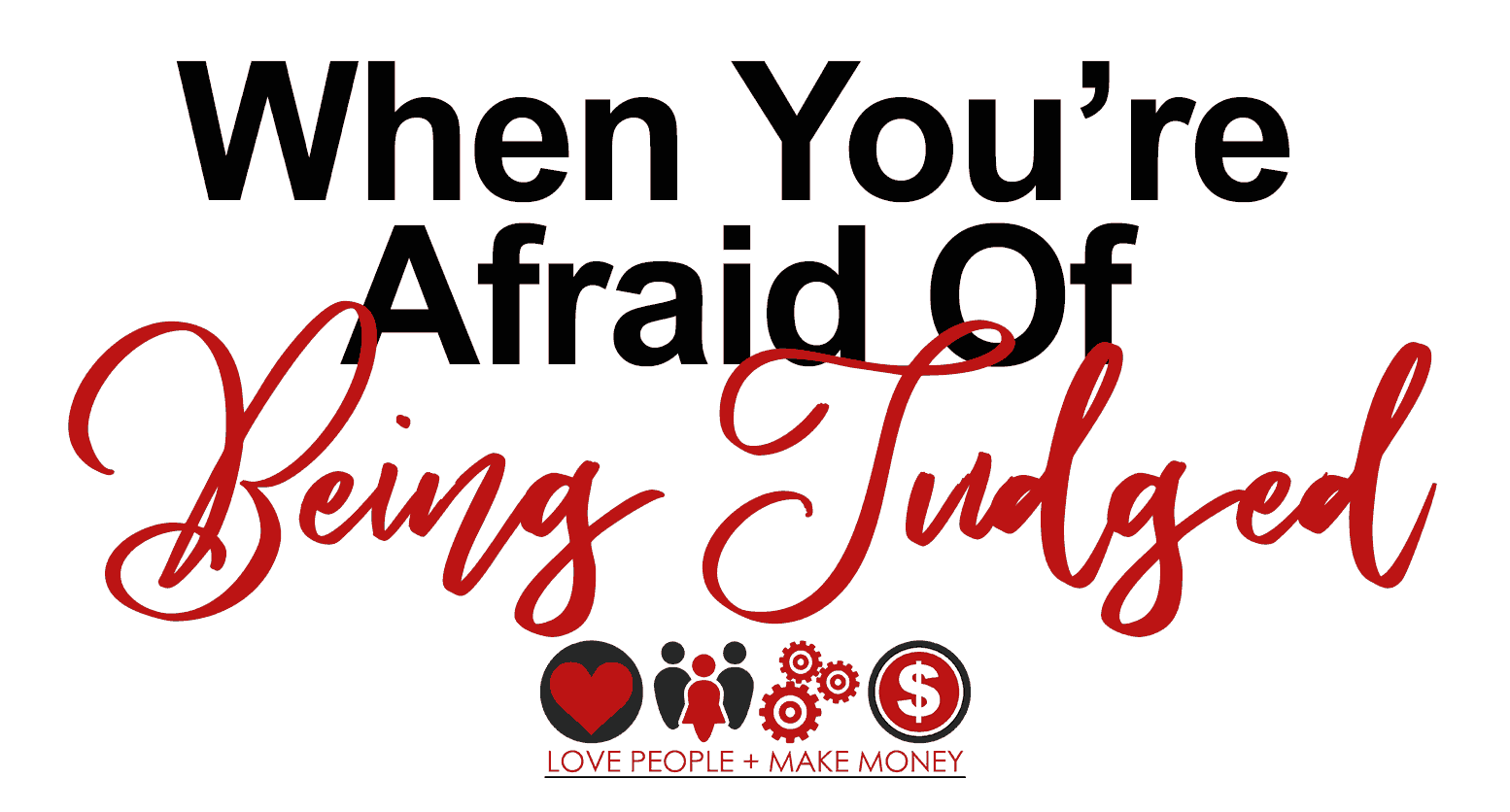 Podcast #7: When You're Afraid Of Being Judged